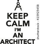 keep calm i'm an architect | Shutterstock .eps vector #415925458