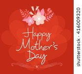 lettering happy mothers day.... | Shutterstock .eps vector #416009320