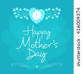 lettering happy mothers day.... | Shutterstock .eps vector #416009374