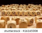homeland word written on wood... | Shutterstock . vector #416165308