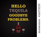 hello tequila goodbye problems  ... | Shutterstock .eps vector #416373253