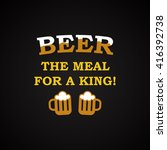 beer the meal for a king  ... | Shutterstock .eps vector #416392738