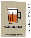 it's beer o'clock   vector... | Shutterstock .eps vector #416654176