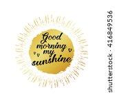 Good Morning My Sunshine...