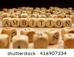 ambition word written on wood... | Shutterstock . vector #416907334