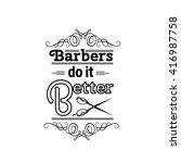 barbers do it better. quote... | Shutterstock .eps vector #416987758
