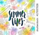 Summer vibes - Summer calligraphy. Summer holidays. Summer vector. Summer illustration. Summer items. Summer vacation. Tropical summer. Summer travel. Summer rest. Summer greeting. | Shutterstock vector #417057028