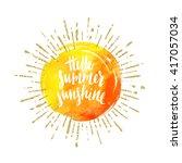 Hello summer sunshine - Summer calligraphy. Summer vacation. Summer sunburst. Summer quote.  Summer greeting. Summer vector. Summer illustration. Summer lettering. Summer sunshine. Summer sun. | Shutterstock vector #417057034