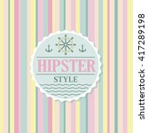 label of the hipster style... | Shutterstock .eps vector #417289198