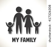 love my family. parents and... | Shutterstock .eps vector #417326308