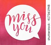 miss you. lettering on... | Shutterstock . vector #417361948