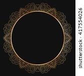 round gold lace border frame... | Shutterstock .eps vector #417554026