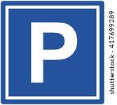 parking sign . vector... | Shutterstock .eps vector #417699289