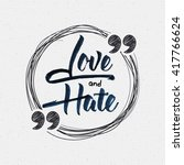 love and hate   calligraphic... | Shutterstock .eps vector #417766624