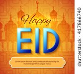 happy eid islamic greeting... | Shutterstock .eps vector #417866740