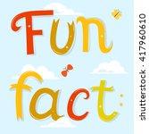 fun fact lettering. cartoon... | Shutterstock .eps vector #417960610