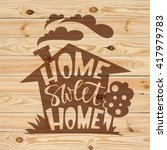 home sweet home lettering on... | Shutterstock .eps vector #417979783