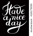have a nice day black and white ... | Shutterstock .eps vector #418175050