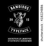 Hand Made Typeface 'bandidos'....