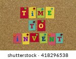time to invent message written... | Shutterstock . vector #418296538
