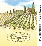 hand drawn vineyard landscape.... | Shutterstock .eps vector #418431220