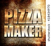 Pizza Maker  Rust Writing On A...