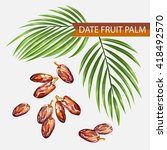 date fruits vector illustration.... | Shutterstock .eps vector #418492570