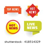 top hot live news. labels set.... | Shutterstock .eps vector #418514329