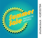 summer sale  fantastic offers.... | Shutterstock . vector #418530784