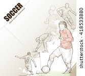 illustration of soccer. hand... | Shutterstock .eps vector #418533880