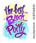 the best beach party. hand... | Shutterstock .eps vector #418536844