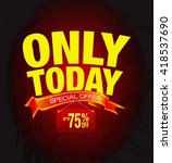 only today special offer... | Shutterstock . vector #418537690