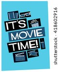 it's movie time   film poster... | Shutterstock .eps vector #418602916