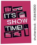 it's show time  film poster... | Shutterstock .eps vector #418640800