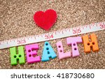 measure and health word with... | Shutterstock . vector #418730680