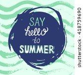 vector bright summer card.... | Shutterstock .eps vector #418759690