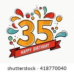 happy birthday number 35 ... | Shutterstock .eps vector #418770040