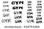 vector gym logo. ink brush... | Shutterstock .eps vector #418791064