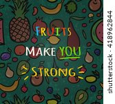 fruits make you srtong  ... | Shutterstock .eps vector #418962844