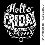 hello friday i have been... | Shutterstock .eps vector #419128570