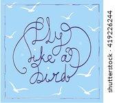 Fly Like A Bird. Hand Drawn...