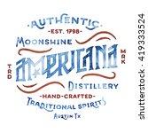 americana moonshine distillery... | Shutterstock .eps vector #419333524