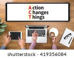 Small photo of Action Changes Things (ACT)ACTION PLAN , Action Plan Strategy Vision Planning , Creative Development Process Action Plan , Action Plan Process Strategy Vision , business man of action plan
