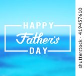 happy fathers day design over... | Shutterstock .eps vector #419457610