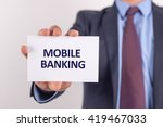 man showing paper with mobile... | Shutterstock . vector #419467033