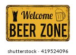welcome beer zone vintage rusty ... | Shutterstock .eps vector #419524096