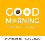 good morning typography with... | Shutterstock .eps vector #419725600