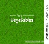 vector background vegetables | Shutterstock .eps vector #420248473