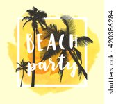 beach party. modern... | Shutterstock .eps vector #420386284