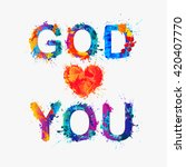 god loves you. watercolor... | Shutterstock .eps vector #420407770